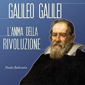 Galileo Galilei: L'anima della rivoluzione Hörbuch