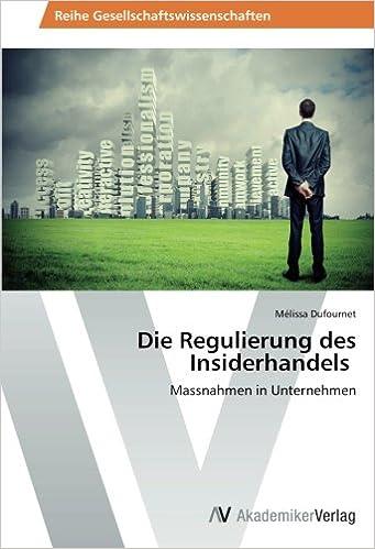 Die Regulierung des Insiderhandels: Massnahmen in Unternehmen (German Edition)
