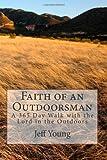 Faith of an Outdoorsman, Jeff Young, 1461056152