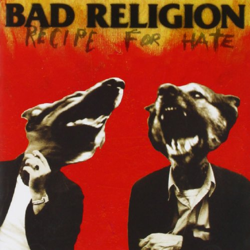 Bad Religion: Recipe for Hate (Audio CD)