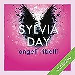 Angeli ribelli 1 | Sylvia Day