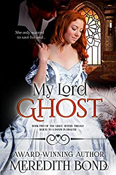 My Lord Ghost (Grace Sisters Book 2) by [Bond, Meredith]