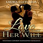 Love Against Her Will | Laura Fletcher