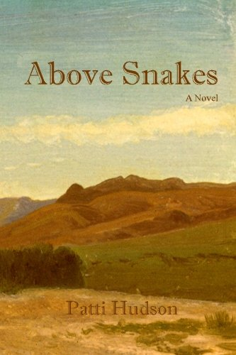 Above Snakes: A Novel of Struggle and Survival on the Oregon Trail ebook