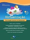 Virtualizacao: Tecnologia Central do Datacenter