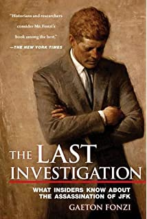 The Last Investigation: What Insiders Know about the Assassination of JFK