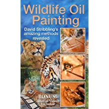 Wildlife Oil Painting: David Stribbling's amazing methods revealed