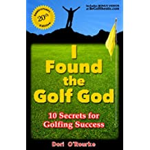 I Found the Golf God, 10 Secrets for Golfing Success