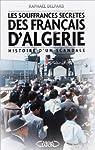 Les souffrances secrètes des Français d'Algérie : Histoire d'un scandale par Delpard