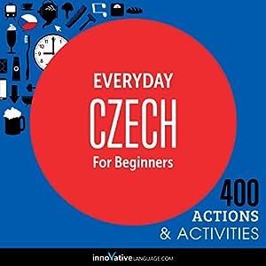 Everyday Czech for Beginners - 400 Actions & Activities Audiobook