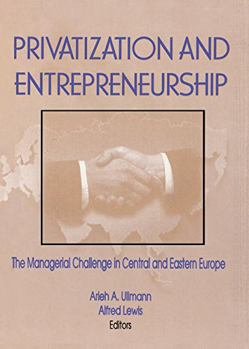 Alfred P Newman (Privatization and Entrepreneurship: The Managerial Challenge in Central and Eastern)