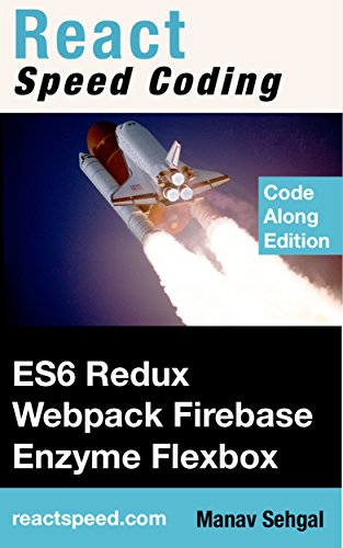 React Speed Coding: Learn React with ES6, Redux, Webpack, Enzyme, and Flexbox.