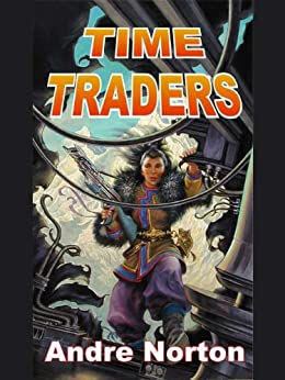 Time Traders by [Norton, Andre]