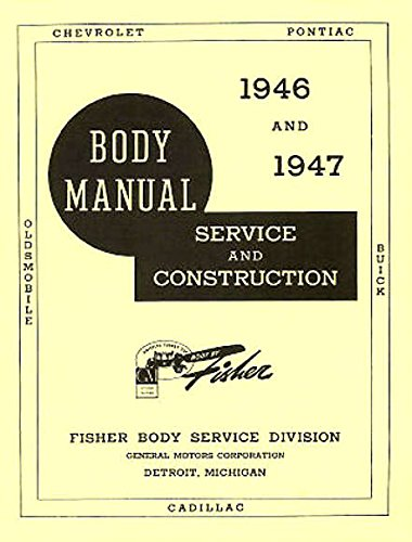 1946 & 1947 OLDSMOBILE, BUICK & CADILLAC GM Fisher Body Shop Manual - Also Covers The 1948 Model (Fisher Door Hinges)
