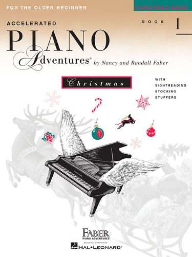 Accelerated Piano Adventures for the Older Beginner: Christmas Book 1 (Faber Piano Adventures)