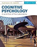 Cognitive Psychology In and Out of the Laboratory 5th (fifth) Edition by Galotti, Kathleen M. published by SAGE Publications, Inc (2013)