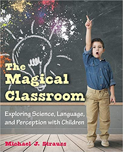 Descargar E Torrent The Magical Classroom: Exploring Science, Language, And Perception With Children La Templanza Epub Gratis