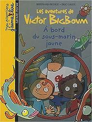 Les aventures de Victor BigBoum : A bord du sous-marin jaune