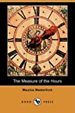 The Measure of the Hours, Maurice Maeterlinck, 1409910822