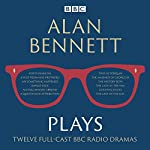 Alan Bennett: Plays: BBC Radio dramatisations | Alan Bennett