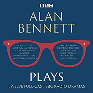 Alan Bennett: Plays Radio/TV Program