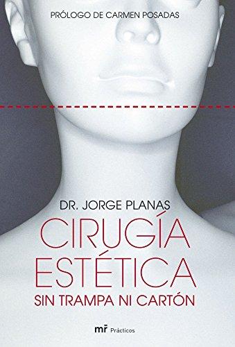 Cirugia Estetica Sin Trampa Ni Carton (Mr Practicos) (Spanish Edition) - Planas Md, Jorge