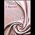 Take Me: A Stark Ever After Novella (Stark Trilogy)