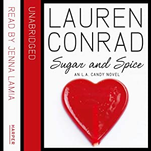 Sugar and Spice: An L.A. Candy Novel Audiobook