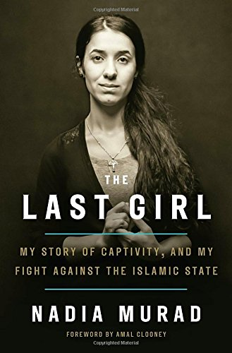 The Last Girl: My Story of Captivity, and My Fight Against the Islamic State cover