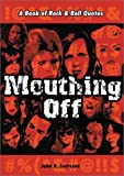 img - for Mouthing Off: A Book of Rock & Roll Quotes by John D. Luerssen (2002-05-02) book / textbook / text book