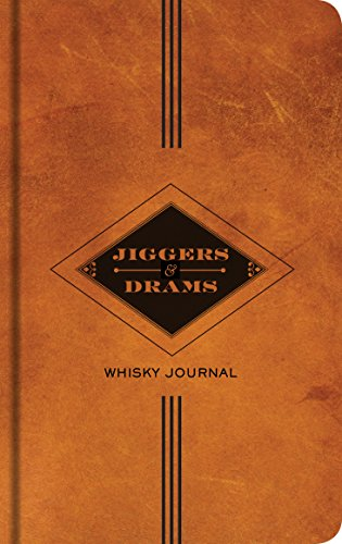 Jiggers and Drams: Whisky Journal by Carlo DeVito