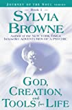 God, Creation, and Tools for Life, Sylvia Browne, 1561707228