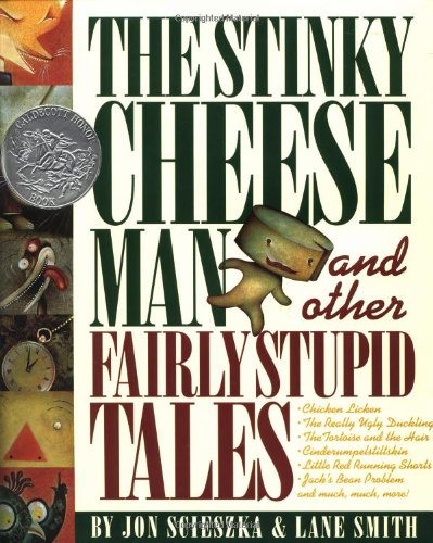 The Stinky Cheese Man and Other Fairly Stupid Tales [Jon Scieszka] (Tapa Dura)