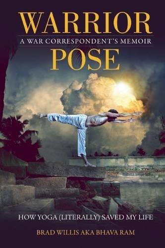 Warrior Pose: How Yoga (Literally) Saved My Life (Saved Yoga Life My How)