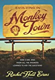 Evolving in Monkey Town: How a Girl Who Knew All the Answers Learned to Ask the Questions, Rachel Held Evans, 0310293995