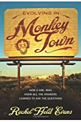Evolving in Monkey Town: How a Girl Who Knew All the Answers Learned to Ask the Questions Paperback