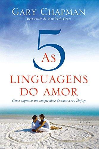 eBook As cinco linguagens do amor - 3ª edição: Como expressar um compromisso de amor a seu cônjuge