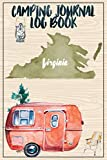 Camping Journal Logbook, Virginia: The Ultimate Campground RV Travel Log Book for Logging Family Adventures and trips at campgrounds and campsites (6 x9) 145 Guided Pages