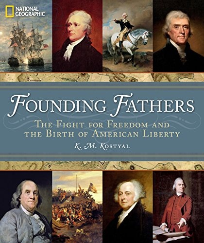 Founding Fathers: The Fight for Freedom and the Birth of American Liberty (Did George Washington Fight In A War)