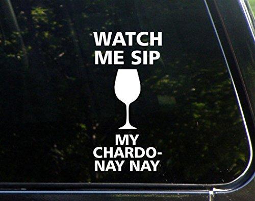 Watch Me Sip My Chardo-Nay Nay - 3 3/4