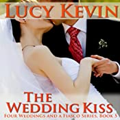 The Wedding Kiss: Four Weddings and a Fiasco, Book 5 | Lucy Kevin