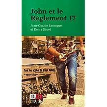 John et le Règlement 17 (French Edition)