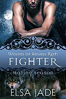 Fighter: Wolves of Angels Rest #9 (Mating Season Collection) by [Jade, Elsa]