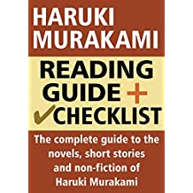 Haruki Murakami Reading Guide and Checklist: The complete guide to the novels, short stories and non-fiction of Haruki Murakami (English Edition)
