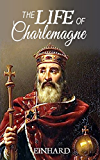 The Life of Charlemagne (Illustrated): Vita Karoli Magni (Military Theory Book 4)