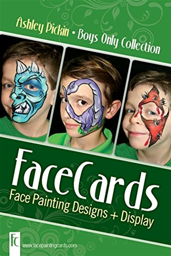 Face Painting Cards - Boy Designs - 12 Step By Step Picture Demos, in 4x6 Card Format Designed By Ashley -