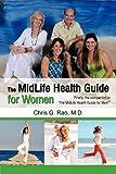 The Midlife Health Guide for Women, Chris G. Rao, 1450234003