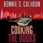 Cooking the Books | Bonnie S. Calhoun