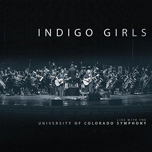 Indigo Girls Live with The University of Colorado Symphony Orchestra [2 CD]