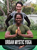 Urban Mystic Yoga - TV Show - Episode #5
